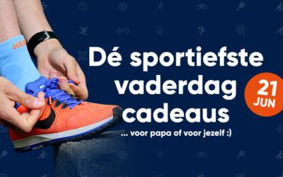 Dé sportiefste vaderdag cadeaus!